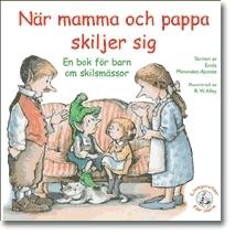 När Mamma Och Pappa Skiljer Sig - En Bok För Barn Om Skilsmässor