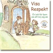 Visa Respekt - En Bok För Barn Om Att Bry Sig Om