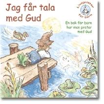 Jag Får Tala Med Gud - En Bok För Barn Hur Man Pratar Med Gud