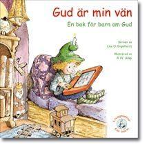 Gud Är Min Vän - En Bok För Barn Om Gud