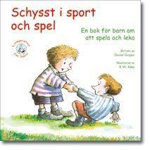 Schysst I Sport Och Spel - En Bok För Barn Om Att Spela Och Leka
