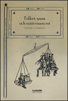 Folkets, Yxan Och Orättvisans Rot - Betydelsebildning Kring Demokrati I Den Svenska Rösträttsrörelsens Diskursgemenskap, 1887-1902