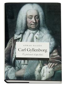 Carl Gyllenborg - En Frihetstida Hattpolitiker