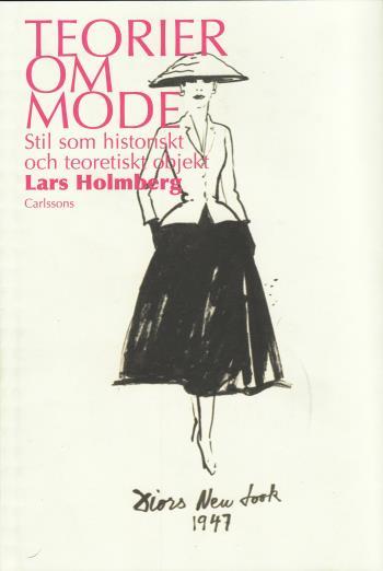 Teorier Om Mode - Stil Som Historiskt Och Teoretiskt Objekt