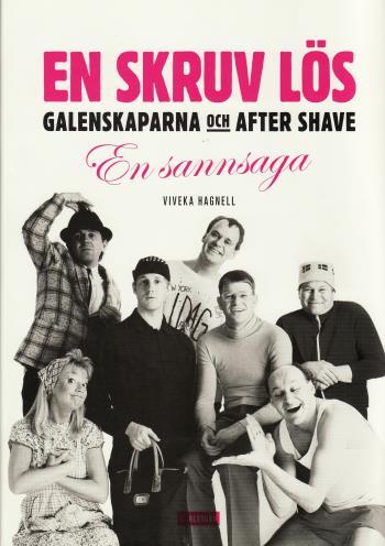 En Skruv Lös? - Galenskaparna Och After Shave - En Sannsaga