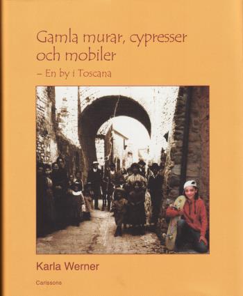 Gamla Murar, Cypresser Och Mobiler - En By I Toscana