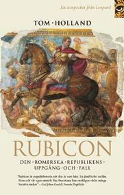 Rubicon - Den Romerska Republikens Uppgång Och Fall