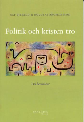 Politik Och Kristen Tro - Två Berättelser