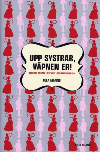 Upp Systrar Väpnen Er - Kön Och Politik I 1800-talsfeminism