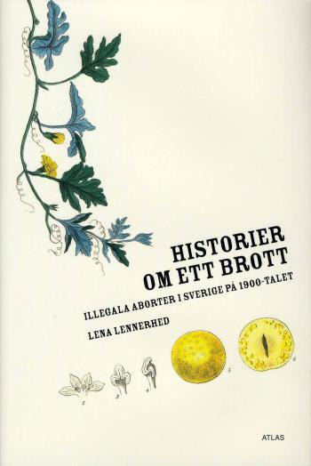 Historier Om Ett Brott - Illegala Aborter I Sverige På 1900-talet