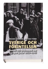 Sverige Och Förintelsen - Debatt Och Dokument Om Europas Judar 1933-1945