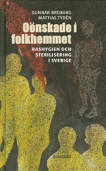 Oönskade I Folkhemmet - Rashygien Och Sterilisering I Sverige