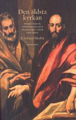 Den Äldsta Kyrkan - Förkunnelse, Förföljelse Och Framgång Under Fem Sekel