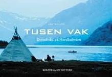 Tusen Vak - Drömfiske På Nordkalotten