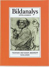 Bildanalys - Teorier, Metoder, Begrepp - Uppslagsbok