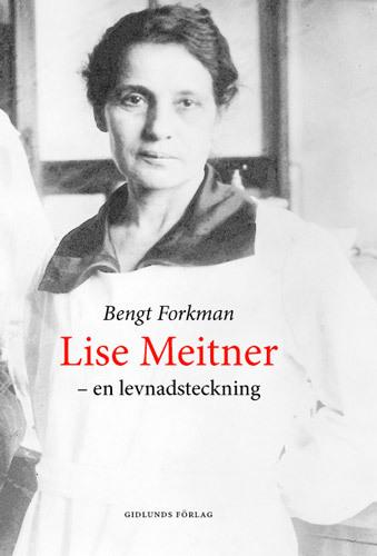 Lise Meitner Och Den Nya Fysiken