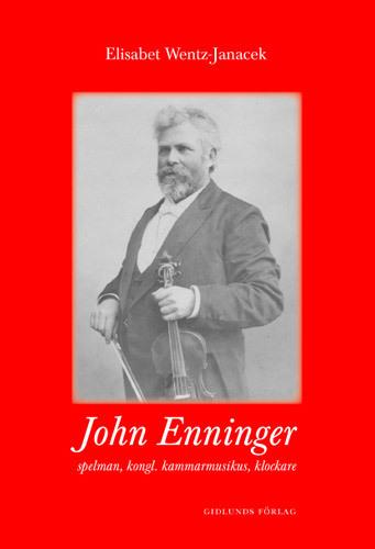 John Enninger - Spelman, Kongl. Kammarmusikus, Klockare