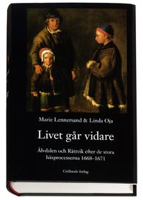 Livet Går Vidare - Älvdalen Och Rättvik Efter De Stora Häxprocesserna 1668-1671