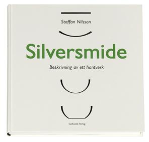 Silversmide - Beskrivning Av Ett Hantverk