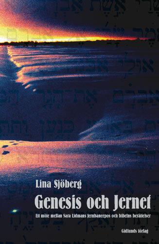 Genesis Och Jernet - Ett Möte Mellan Sara Lidmans Jernbaneepos Och Bibelns Berättelser