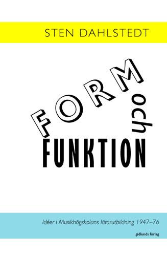 Form Och Funktion - Idéer I Musikhögskolans Lärarutbildning 1947-76
