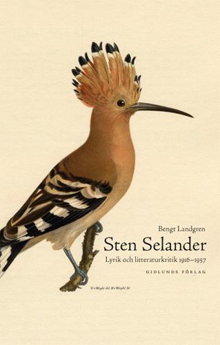 Sten Selander - Lyrik Och Litteraturkritik 1916-1957