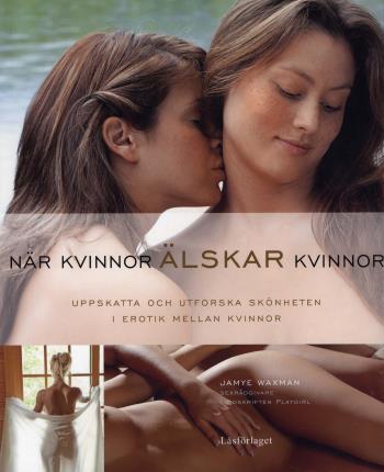 När Kvinnor Älskar Kvinnor - Uppskatta Och Utforska Skönheten I Erotik Mell