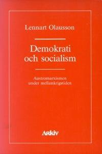 Demokrati Och Socialism - Austromarxismen Under Mellankrigstiden