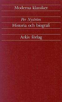 Historia Och Biografi - Artiklar Och Essäer 1933-1989