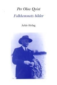 Folkhemmets Bilder - Mentalitet, Modernitet Och Motstånd I 30-talets Svensk