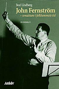 John Fernström, Tonsättare I Folkhemmets Tid - En Biografi