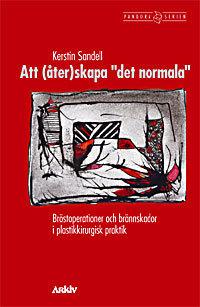 """Att (åter)skapa """"det Normala"""" - Bröstoperationer Och Brännskador I Plastikk"""