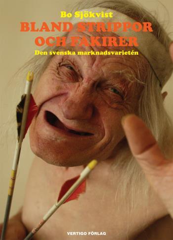 Bland Strippor Och Fakirer - Den Svenska Marknadsvarietén