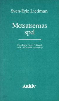 Motsatsernas Spel - Friedrich Engels Filosofi Och 1800-talets Vetenskap