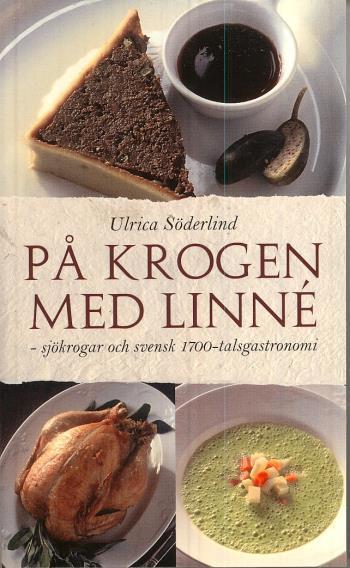 På Krogen Med Linné - Sjökrogar Och Svensk 1700-talsgastronomi