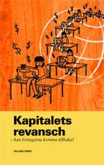 Kapitalets Revansch - Kan Löntagarna Komma Tillbaka?