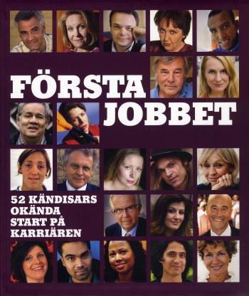 Första Jobbet - 52 Kändisars Okända Start På Karriären