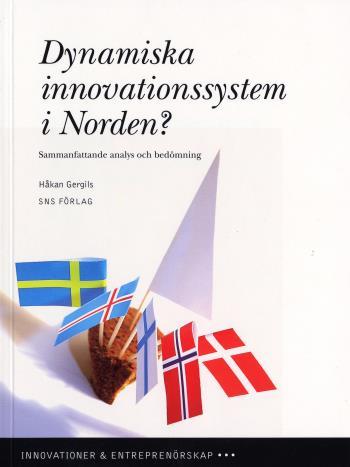 Dynamiska Innovationssystem I Norden? - Sammanfattande Analys Och Bedömning