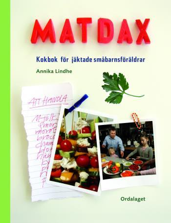 Matdax - Kokbok För Jäktade Småbarnsföräldrar