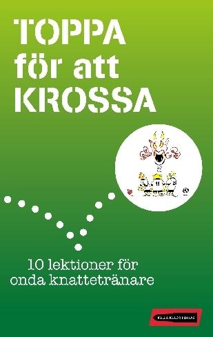 Toppa För Att Krossa - 10 Lektioner För Onda Knattetränare
