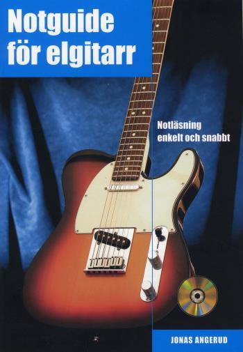 Notguide För Elgitarr - Notläsning Enkelt Och Snabbt Inkl Cd