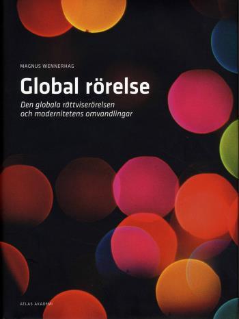 Global Rörelse - Den Globala Rättviserörelsen Och Modernitetens Omvandlingar