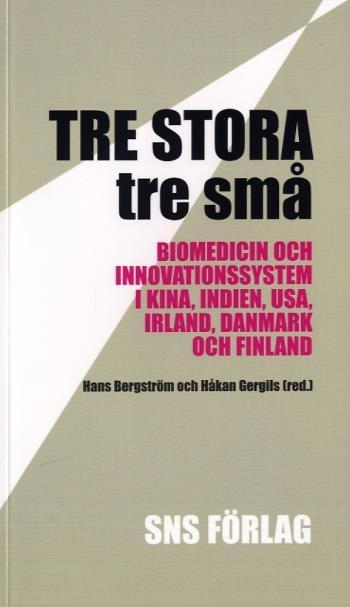 Tre Stora, Tre Små - Biomedicin Och Innovationssystem I Kina, Indien, Usa, Irland, Danmark Och Finland