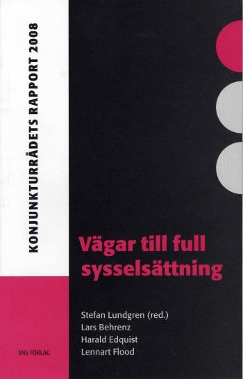 Vägar Till Full Sysselsättning - Konjunkturrådets Rapport 2008