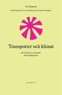 Transporter Och Klimat. Om Koldioxid Och Handel Med Utsläppsrätter