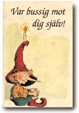 Var Bussig - Mot Dig Själv!