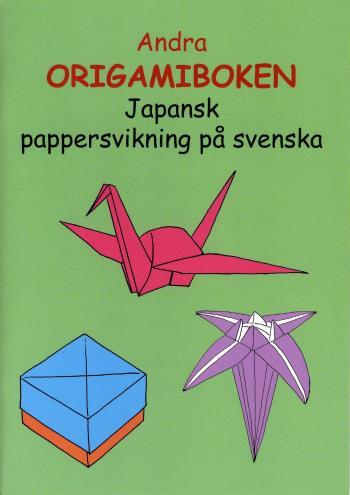 Andra Origamiboken - Japansk Pappersvikning På Svenska