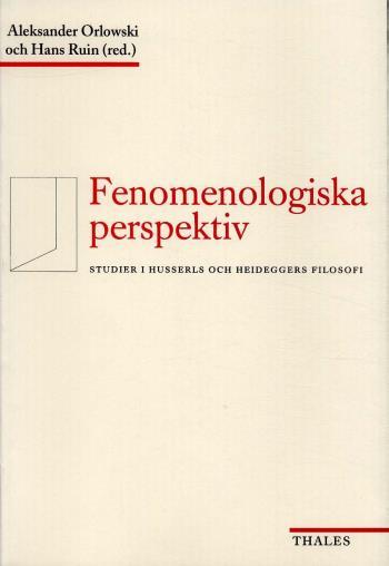 Fenomenologiska Perspektiv - Studier I Husserls Och Heideggers Filosofi