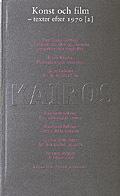 Konst Och Film. D. 2, Texter Efter 1970 - Skriftserien Kairos Nr 9-2