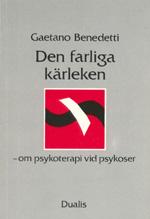 Farliga Kärleken - Om Psykoterapi Vid Psykoser